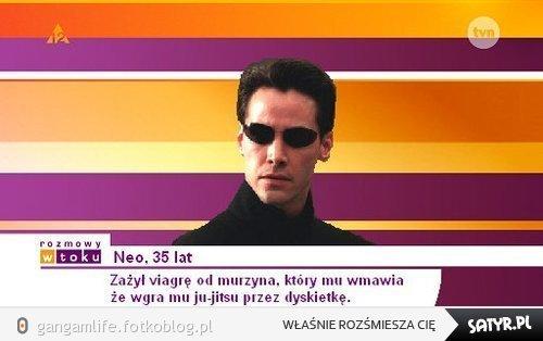Neo zażył viagrę od murzyna ....