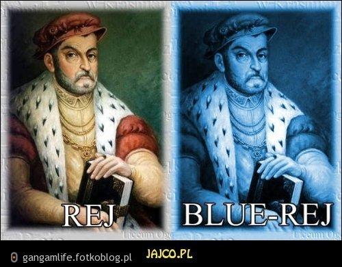 Jak ja widze BlueRej :D